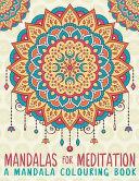 Mandalas for Meditation - A Mandala Colouring Book: Day and Night Edition