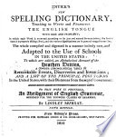 Entick's New Spelling Dictionary, Teaching to Write and Pronounce the English Tongue with Ease and Propriety ...