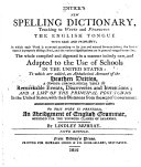Entick's New Spelling Dictionary, Teaching to Write and Pronounce the English Tongue with Ease and Propriety ... ebook