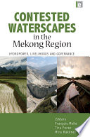 Contested Waterscapes In The Mekong Region Book PDF