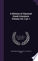 A History of Classical Greek Literature Volume Vol. 2 PT. 1