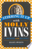 Stirring It Up with Molly Ivins Book