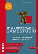 Spiele entwickeln mit Gamestudio