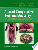 Atlas of Comparative Sectional Anatomy of 6 invertebrates and 5 vertebrates Book