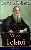 Vie de Tolstoï (L'édition intégrale)