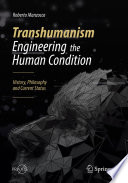Transhumanism - Engineering the Human Condition