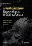 Transhumanism - Engineering the Human Condition [Pdf/ePub] eBook