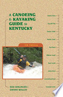 """""""A Canoeing and Kayaking Guide to Kentucky"""" by Bob Sehlinger, Johnny Molloy"""