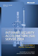 Microsoft Internet Security And Acceleration Isa Server 2004 Administrator S Pocket Consultant