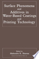 Surface Phenomena and Additives in Water Based Coatings and Printing Technology Book