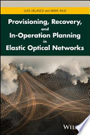 Provisioning  Recovery  and In Operation Planning in Elastic Optical Networks Book