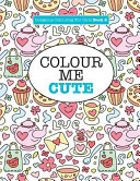 Gorgeous Colouring for Girls - Colour Me Cute