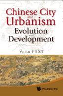 Chinese City and Urbanism