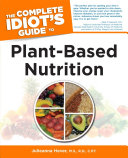 The Complete Idiot's Guide to Plant-Based Nutrition Pdf/ePub eBook