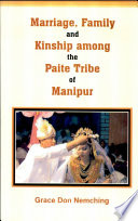 Marriage, Family, and Kinship Among the Paite Tribe of Manipur