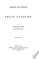 Practical and Scientific Fruit Culture ... Illustrated