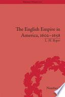 The English Empire in America  1602 1658