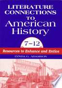 Literature Connections to American History, 7-12  : Resources to Enhance and Entice , Band 2