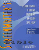 The Screenwriter's Bible: A Complete Guide to Writing, Formatting, ...