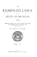 The compiled laws of the state of Michigan, 1897
