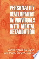 Personality Development in Individuals with Mental Retardation by Edward F. Zigler,Edward Zigler,Dianne Bennett-Gates PDF