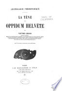 La Tène un oppidum Helvète
