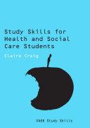 Study Skills for Health and Social Care Students Pdf/ePub eBook