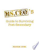 Ms.CEO's Guide to Surviving Post-Secondary