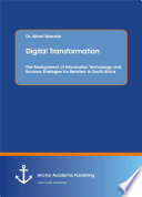Digital Transformation  The Realignment of Information Technology and Business Strategies for Retailers in South Africa
