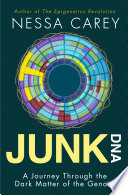"""""""Junk DNA: A Journey Through the Dark Matter of the Genome"""" by Nessa Carey"""