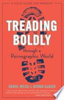 Treading Boldly Through a Pornographic World Book