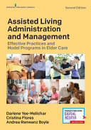 Assisted Living Administration And Management Second Edition
