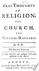Free Thoughts on Religion  the Church  and National Happiness  By the author of the Fable of the Bees Bernard Mandeville
