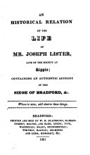An historical relation of the life of mr  Joseph Lister  late of the Society at Kippin  containing an authentic account of the siege of Bradford   c