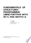 Fundamentals of Structured Programming Using FORTRAN with SF/k and WATFIV-S