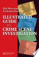 Illustrated Guide to Crlme Scene Investigation