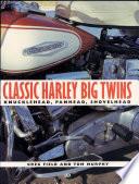 """Classic Harley Big Twins: Knucklehead, Panhead, Shovelhead"" by Greg Field Tom Murphy"