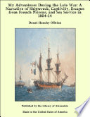 My Adventures During the Late War  A Narrative of Shipwreck  Captivity  Escapes from French Prisons  and Sea Service in 1804 14