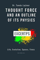 Thought Force and an Outline of Its Physics - Excerpts