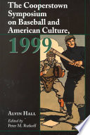 The Cooperstown Symposium On Baseball And American Culture 1999