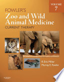 Fowler's Zoo and Wild Animal Medicine Current Therapy, Volume 7 - E-Book