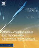 Micromachining Using Electrochemical Discharge Phenomenon  Fundamentals and Application of Spark Assisted Chemical Engraving