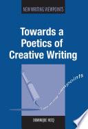 Towards a Poetics of Creative Writing Book