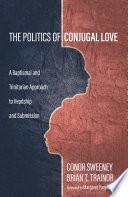 The Politics of Conjugal Love