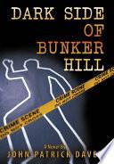 Read Online Dark Side of Bunker Hill For Free