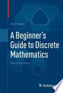 """A Beginner's Guide to Discrete Mathematics"" by W.D. Wallis"