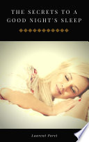 The secrets to a good night s sleep Book