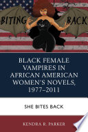 Black Female Vampires in African American Women   s Novels  1977   2011