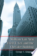 William Van Alen Fred T Ley And The Chrysler Building PDF
