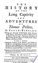 The History of the Long Captivity and Adventures of Thomas Pellow  in South Barbary